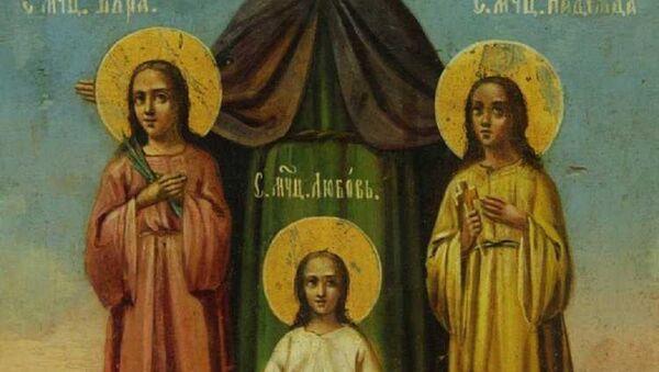 Святые мученицы Вера, Надежда, Любовь и матерь их София - Sputnik Южная Осетия